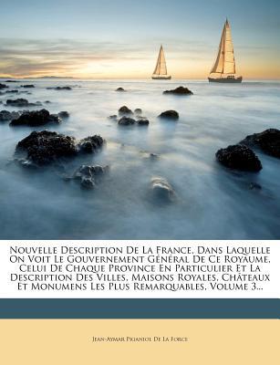 Nabu Press Nouvelle Description de La France, Dans Laquelle on Voit Le Gouvernement G N Ral de Ce Royaume, Celui de Chaque Province En Part at Sears.com